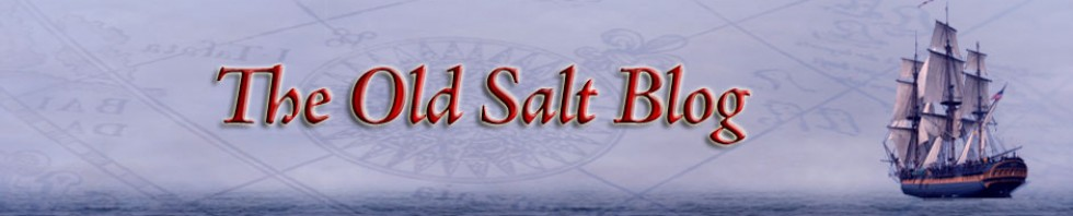 Old Salt Blog &#8211; a virtual port of call for all those who love the sea